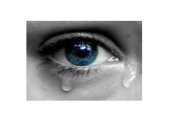 Yaşanan acıların örtüsü mü ağlamak?
