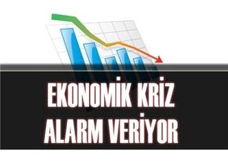 Ekonomik Kriz alarm mı veriyor ?