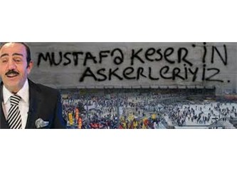 Kes Mustafa keser!