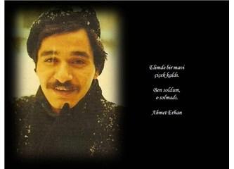 Bugün de ölmedin Ahmet Erhan!
