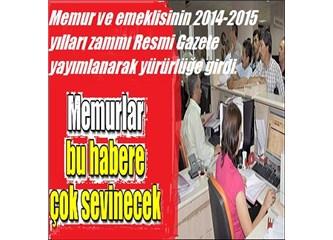 Memur ve memur emeklilerinin 2014-2015 zamları Resmi Gazete'de yayımlanarak yürürlüğe girdi.