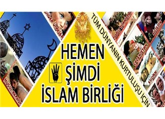 Hemen şimdi İslam Birliği!