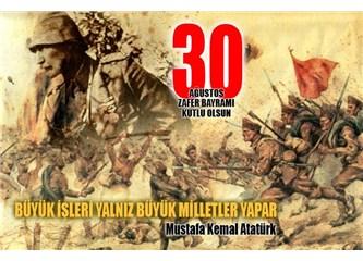 Ağustos Türk Ulusu'nun Zafer ayıdır