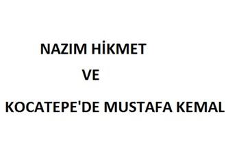 Nazım Hikmet ve Kocatepe'de Mustafa Kemal