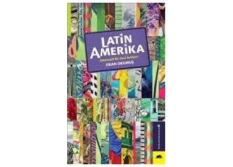 Latin Amerika rüyası olanlar buraya!
