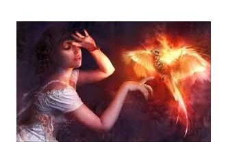 Zümrüt-ü Anka kuşunun kulakları çınlasın! Çünkü ben; küllerimden yeniden, yeniden doğarım!