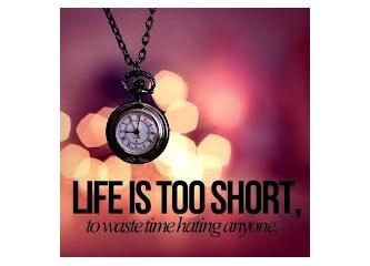 Hayat çok kısa