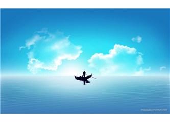 """""""Kafanın içinde yüzen kayığı unutma..."""""""