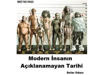 Modern İnsanın açıklanamayan Tarihi