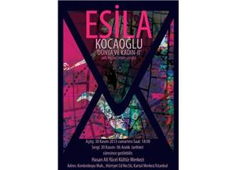 Esila Kocaoğlu'nun Dünya ve Kadın- II Kişisel Sergisi