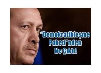 """Yeni """"Demokratikleşme paketi"""" tasarısı mecliste!"""