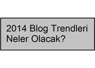 2014 blog trendleri neler olacak