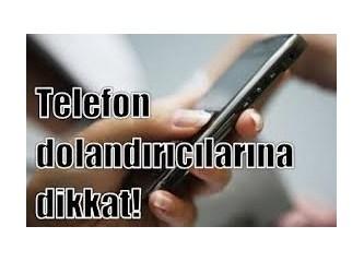 Telefon (GSM) dolandırıcıları