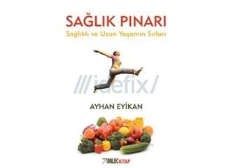 Dr.Oruç, Dr.Sabır, Dr. Egzersiz, Dr.Sebze, Dr.Meyve ile 'Sağlık Pınarı' Ayhan Eyikan