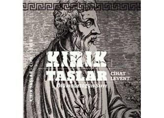 Tarih sevgisi tarihi bir roman yazmak için referans olursa... Kırık Taşlar, Cihat Levent