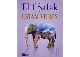 Elif Şafak'ın en başarısız eseri: Ustam ve Ben