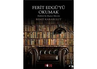 Ferit Edgü Okumaları/Remzi Karabulut Yazmaları