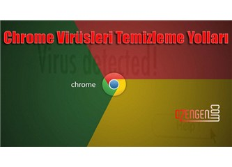 Chrome virüsleri nasıl temizlenir