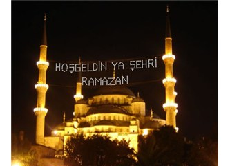 Ramazan gelmiş, başımız gözümüz üstüne …