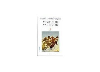 Marquez ile Yüzyıllık Yalnızlık