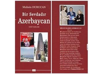 Bir Sevdadır Azerbaycan    (kitabımız...)