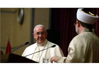 Allah, Papa'daki bilinci Müslüman din adamlarına da versin! (Amen!)