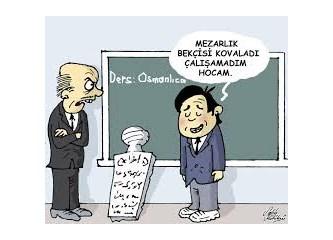 Ah Osmanlıca, ille de Osmanlıca!...