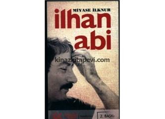 """Miyase İlknur'un, """"İlhan Abi"""" Kitabıyla gelen duygularım…"""