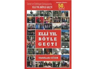 """A. Kadir Güler'in """"Elli Yıl Böyle Geçti"""" kitabı üzerine"""