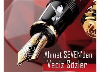 Ahmet Seven'den veciz sözler