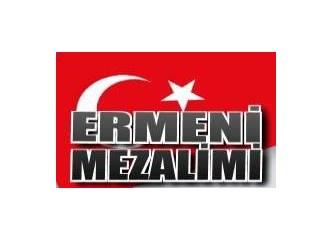Ermeni Mezalimine Uğramış Türk Milletinin Acısını Paylaşıyorum!