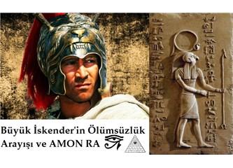 Büyük İskender'in ölümsüzlük arayışı ve Amon Ra 1. Bölüm