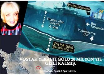 Vostak yeraltı gölü 20 milyon yıl gizli kalmış