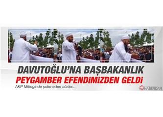 'Davutoğlu'na Başbakanlığı Resulullah vermiş' olabilir mi?