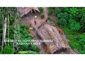 Binlerce yıl, dünyadan habersiz yaşayan kabile