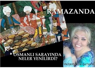 Ramazan'da Osmanlı Sarayında neler yenilirdi?
