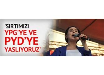 """""""Sırtımızı PYD ve YPG'ye dayadık"""" diyen HDP Eş Genel Başkanı Figen Yüksekdağa'a bir sorum var..."""