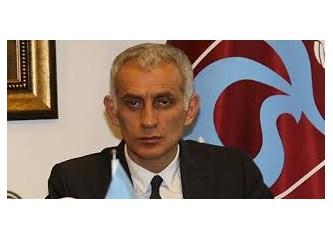 Böyle bir adam Trabzonspor'a ve Türk Futbol'una yakışıyor mu?