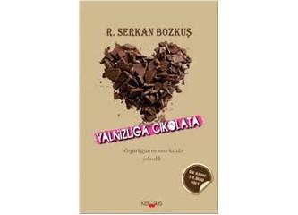 Yalnızlığa Çikolata - R. Serkan Bozkuş