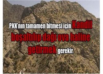 Kandil'de PKK sığınaklarının olduğu sarp alanlar düz ova haline getirilmeli!