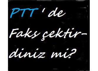 PTT'de faks çektirdiniz mi?