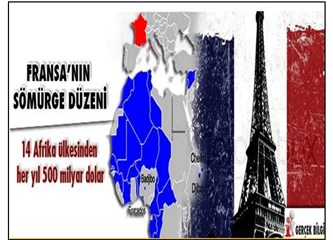 Fransa hiç utanmadan hala tam 14 Afrika ülkesini sömürüyor!