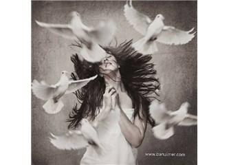 Sevildiğimiz için öğreniriz sevmeyi, sevilmezsek sevemeyiz