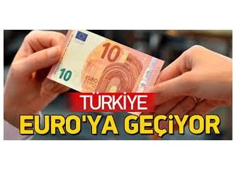 Türkiye iki yıl içinde Euro'ya mı geçiyor?