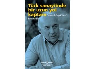 Türk sanayiinde bir uzun yol kaptanı''Hasan Subaşı''