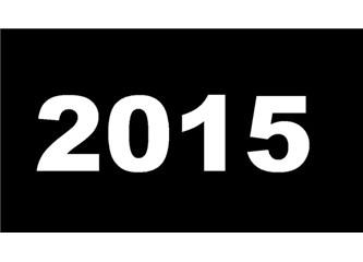 2015'i unutma Türkiye!