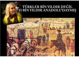 Türkler bin yıldır değil 15 bin yıldır Anadoludaymış.