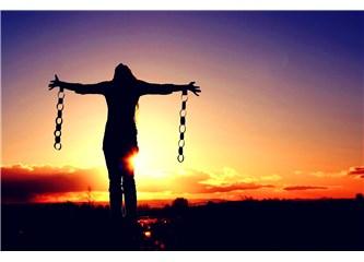 """""""Benim özgürlüğüm tutsaklığımdan gelir"""""""