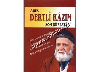Çukurovalı halk şairi Aşık Dertli Kazım'ı bir kez daha okurken