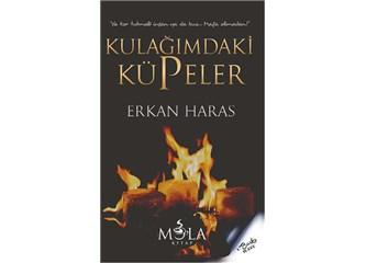 Kulağımdaki Küpeler - Yazar Erkan Haras'ın son kitabı